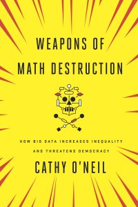 Cover of book Weapons of Math Destruction