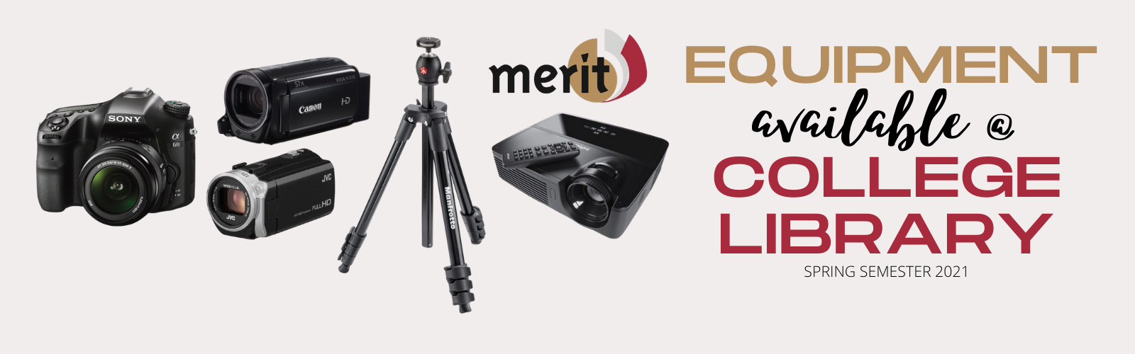 Banner for Merit Equipment with images of a cameras and tripods. Header reads Equipment available at College Library